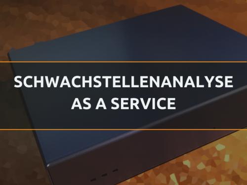 Schwachstellenanalyse als Service